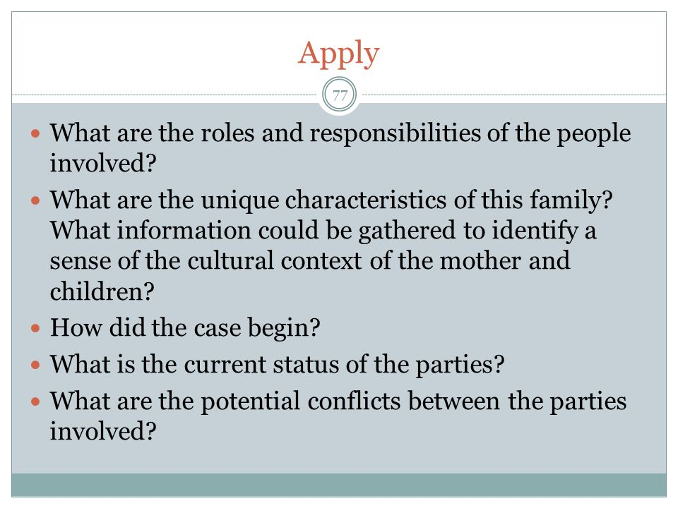 Apply What are the roles and responsibilities of the people involved