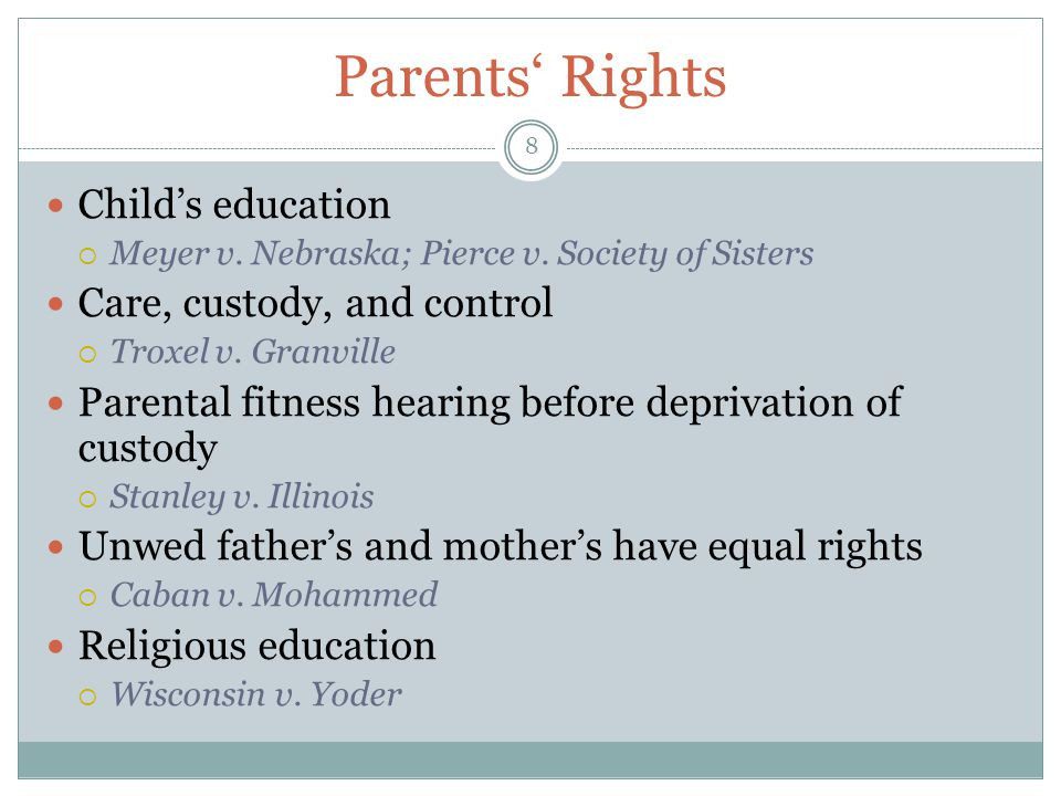 Parents' Rights Child's education Care, custody, and control