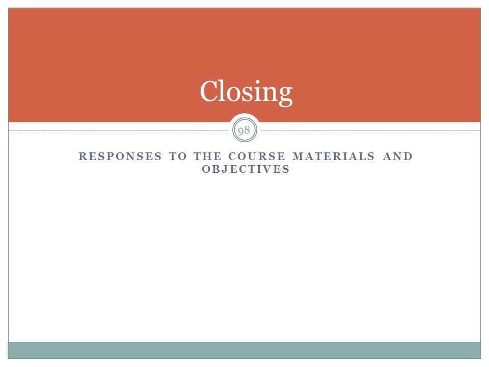 Responses to the course materials and objectives