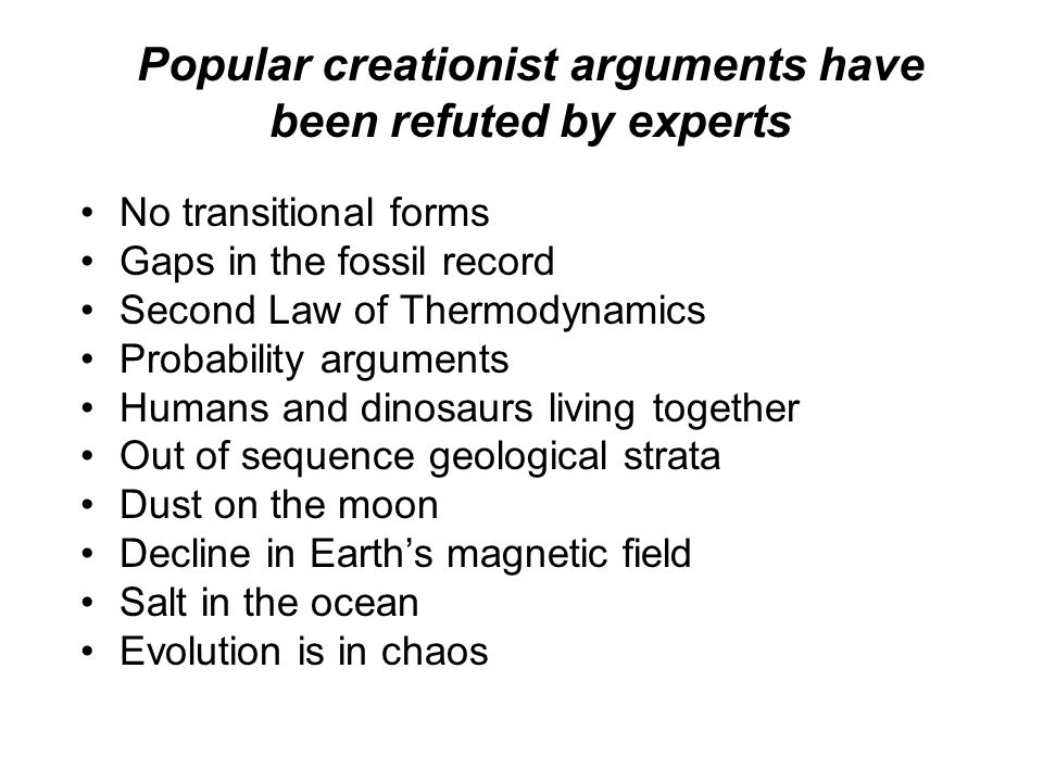the scientific community's argument for evolution Here are some of the most potent scientific discoveries that prove darwin was right one of the more compelling arguments in favor of evolution is the presence of vestigial traits—physical characteristics that are gradually working their way out of an organism's genetic profile most of these traits are benign.
