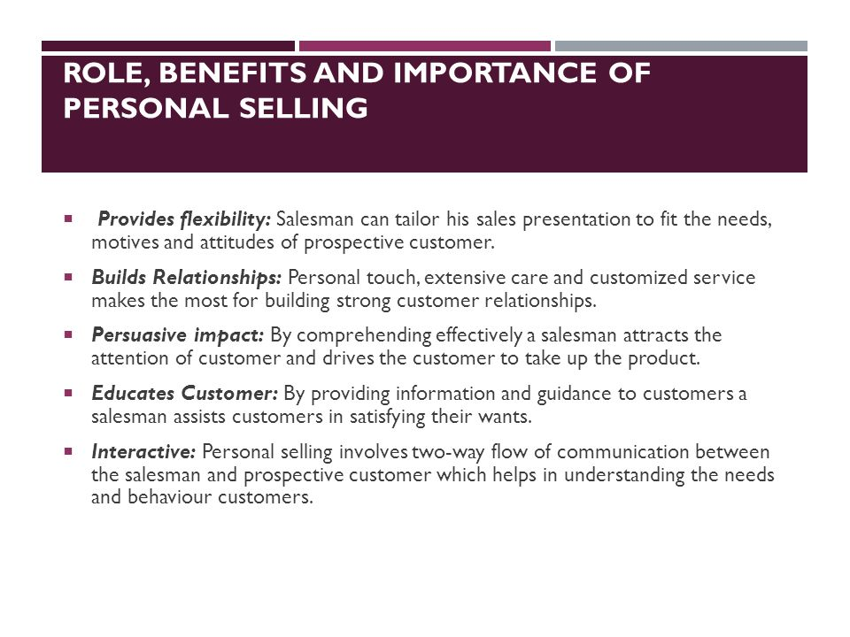 the role of personal selling Article shared by: read this article to learn about the meaning, definition, features, merits, role and importance of personal selling personal selling is a personal.