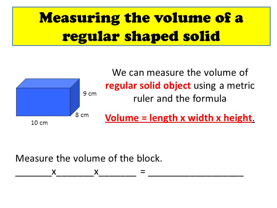 Measuring the volume of a regular shaped solid