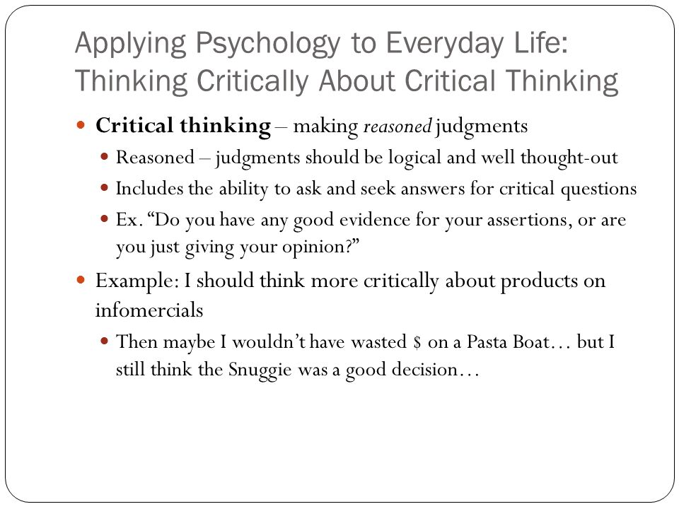 critical thinking questions about life Use these tips to encourage your child's critical thinking skills skip to main content advertisement teachers parents critical thinking: ask open-ended questions relate a favorite television show to a real-life situation or.