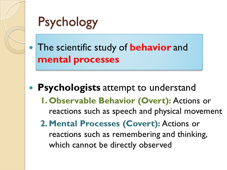 the scientific study of behaviour and mental processes essay The scientific study of behavior and mental processes, and the factors that influence these processes.