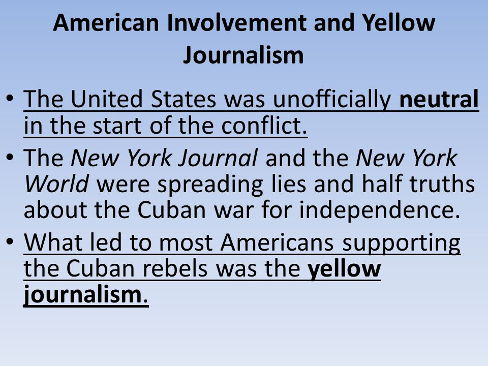 yellow journalism attributed to the start of the spanish american war How important of a role did manifest destiny play in the beginning of the spanish-american war prof traxel:  yellow journalism,  it seemed like you attributed.