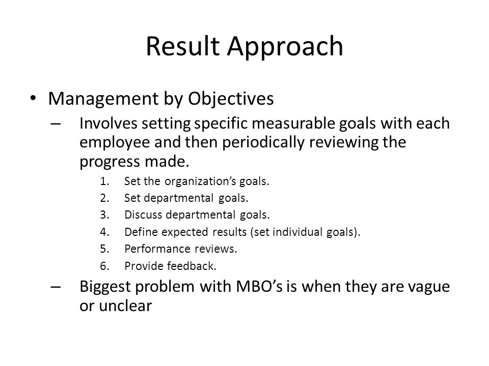 management by objectives mbo method involves Common appraisal methods 1: management by objectives (mbo) management by objective (mbo) is a management technique that involves the supervised setting of measurable personal work goals that align with overall organizational goals.