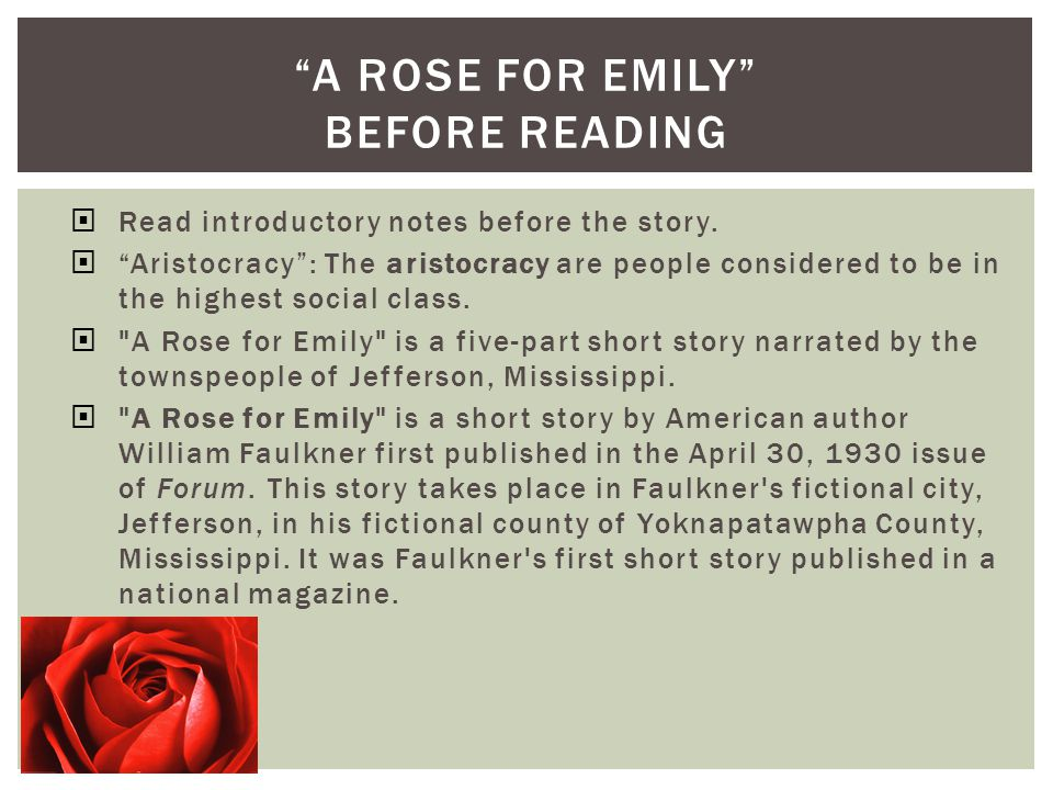 a short analysis of a rose for emily a short story by william faulkner A rose for emily and other short stories of william faulkner study guide contains a biography of william faulkner, literature essays, quiz questions, major themes, characters, and a full summary an.