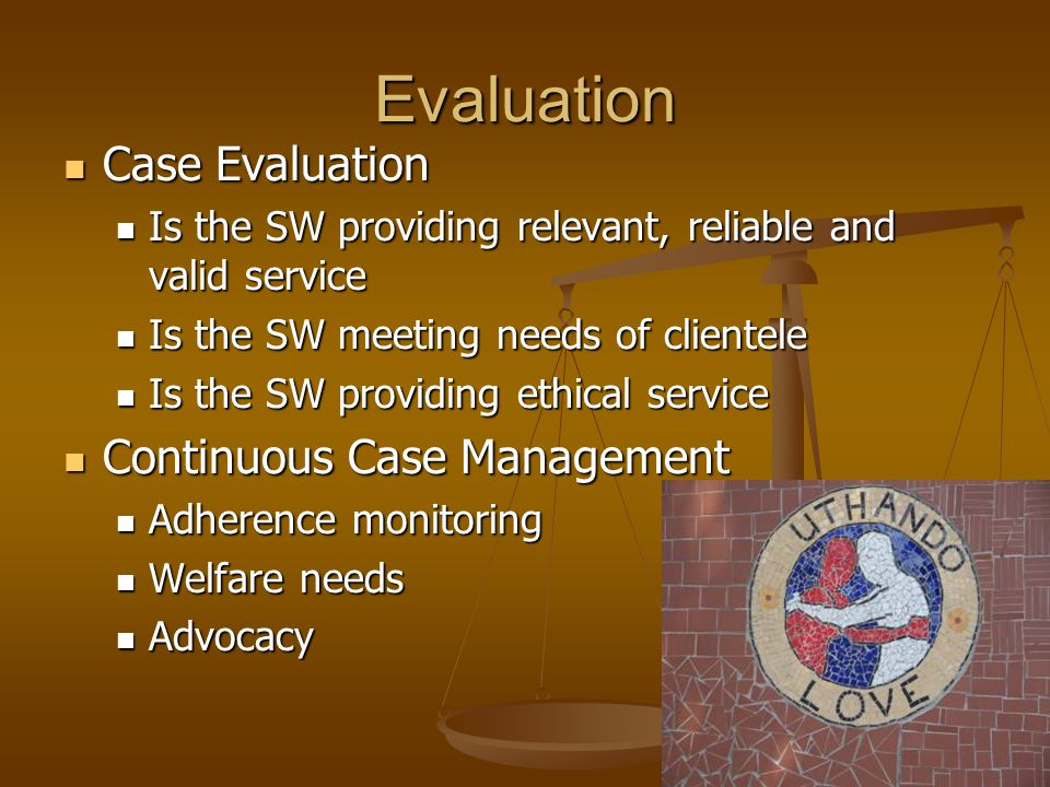 Evaluation Case Evaluation Continuous Case Management