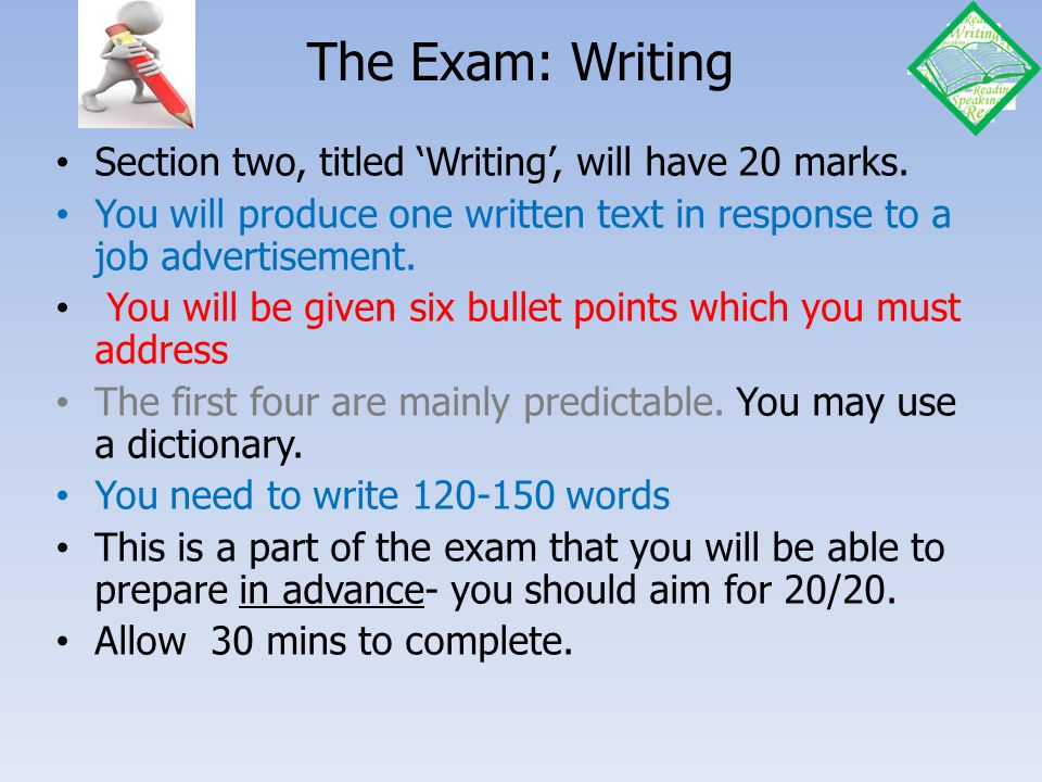 The Exam: Writing Section two, titled 'Writing', will have 20 marks.