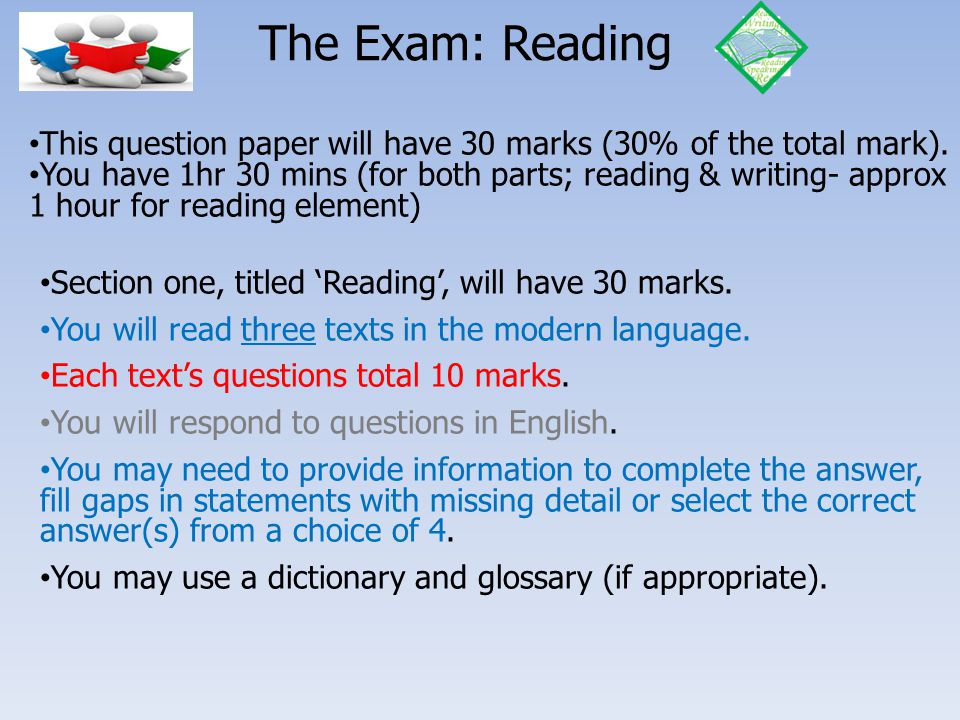 The Exam: Reading This question paper will have 30 marks (30% of the total mark).