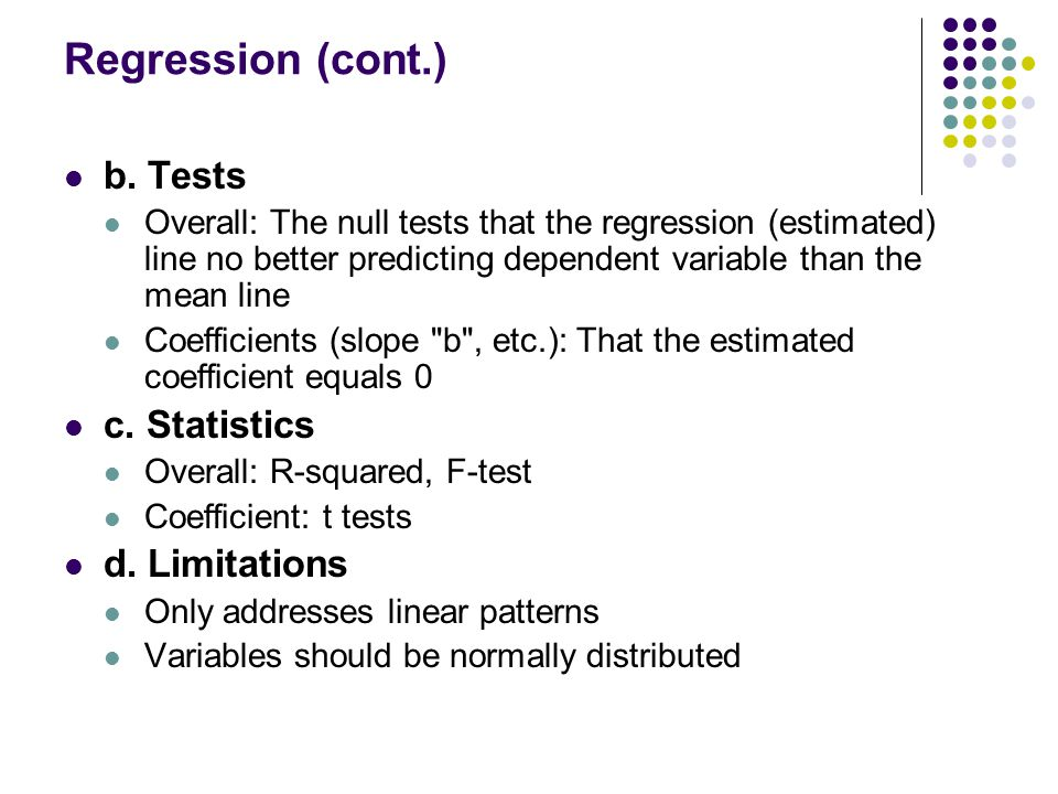 Regression (cont.) b. Tests c. Statistics d. Limitations