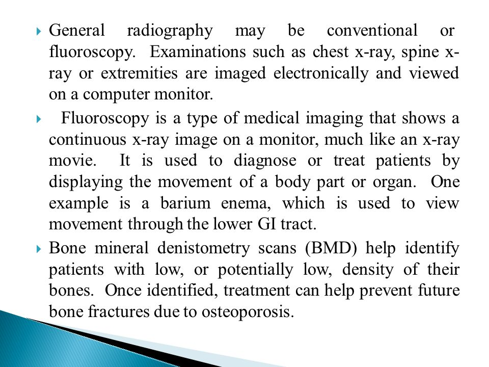 General radiography may be conventional or fluoroscopy