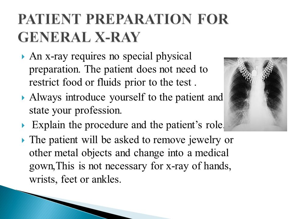 PATIENT PREPARATION FOR GENERAL X-RAY