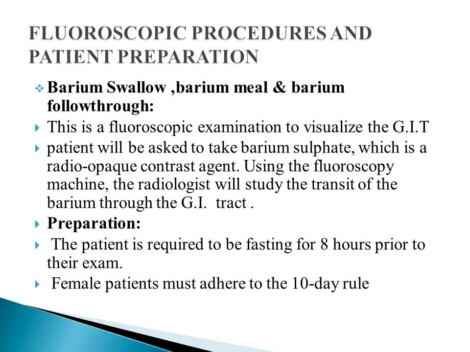 FLUOROSCOPIC PROCEDURES AND PATIENT PREPARATION