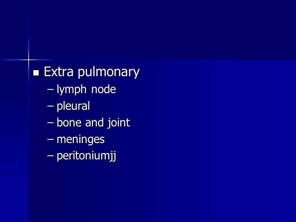 Extra pulmonary lymph node pleural bone and joint meninges