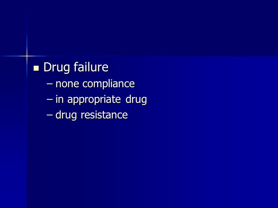 Drug failure none compliance in appropriate drug drug resistance