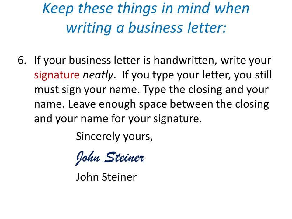 The business letter ppt video online download sincerely yours john steiner keep these things in mind when writing a business letter spiritdancerdesigns Choice Image