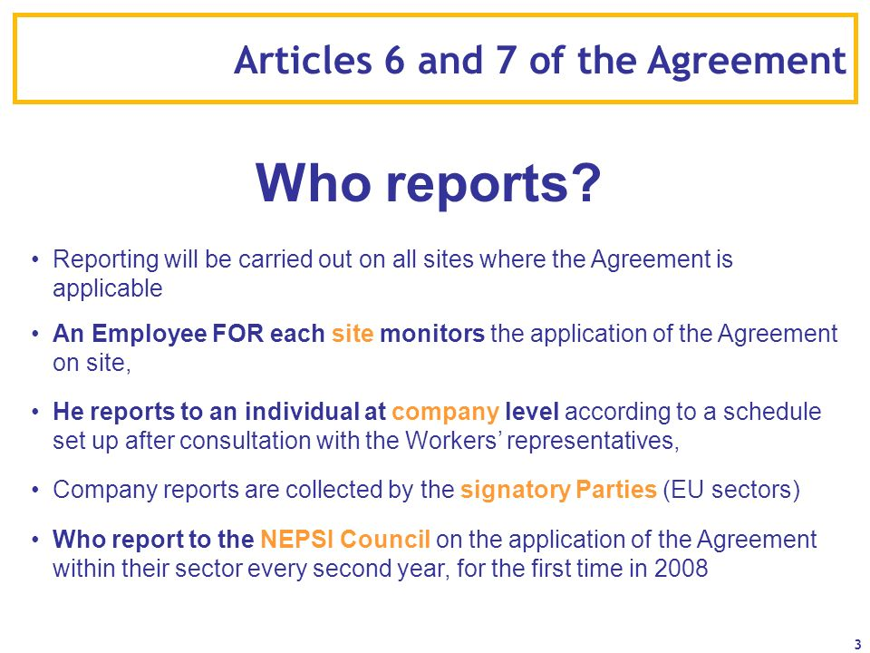 Who reports Articles 6 and 7 of the Agreement
