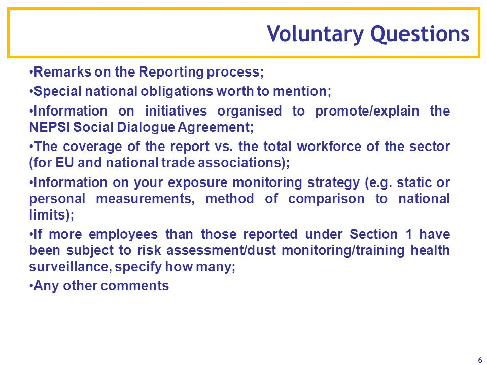 Voluntary Questions Remarks on the Reporting process;