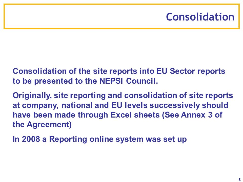 ConsolidationConsolidation of the site reports into EU Sector reports to be presented to the NEPSI Council.