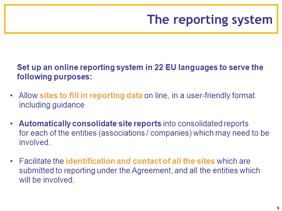 The reporting system Set up an online reporting system in 22 EU languages to serve the following purposes: