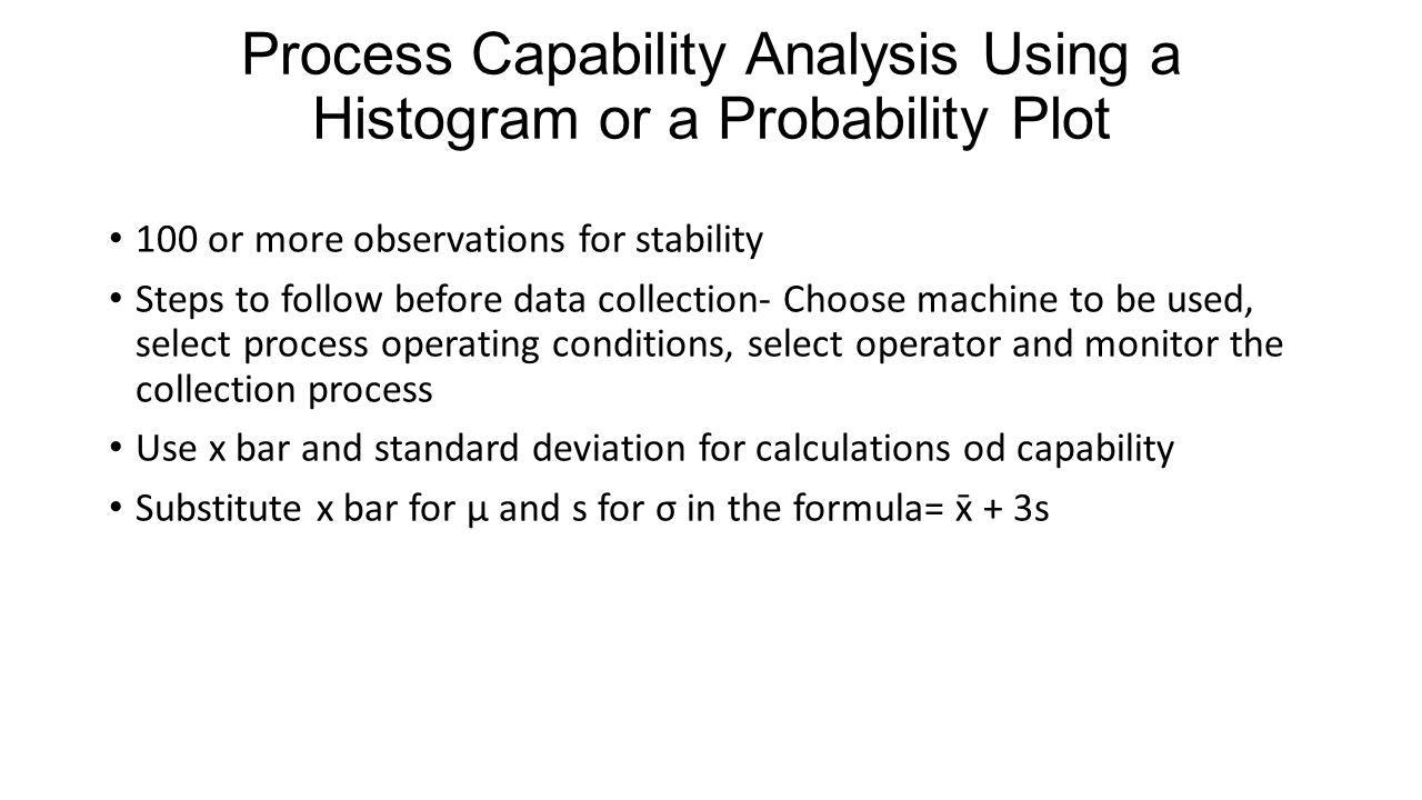 Process Capability Analysis Using A Histogram Or A Probability Plot