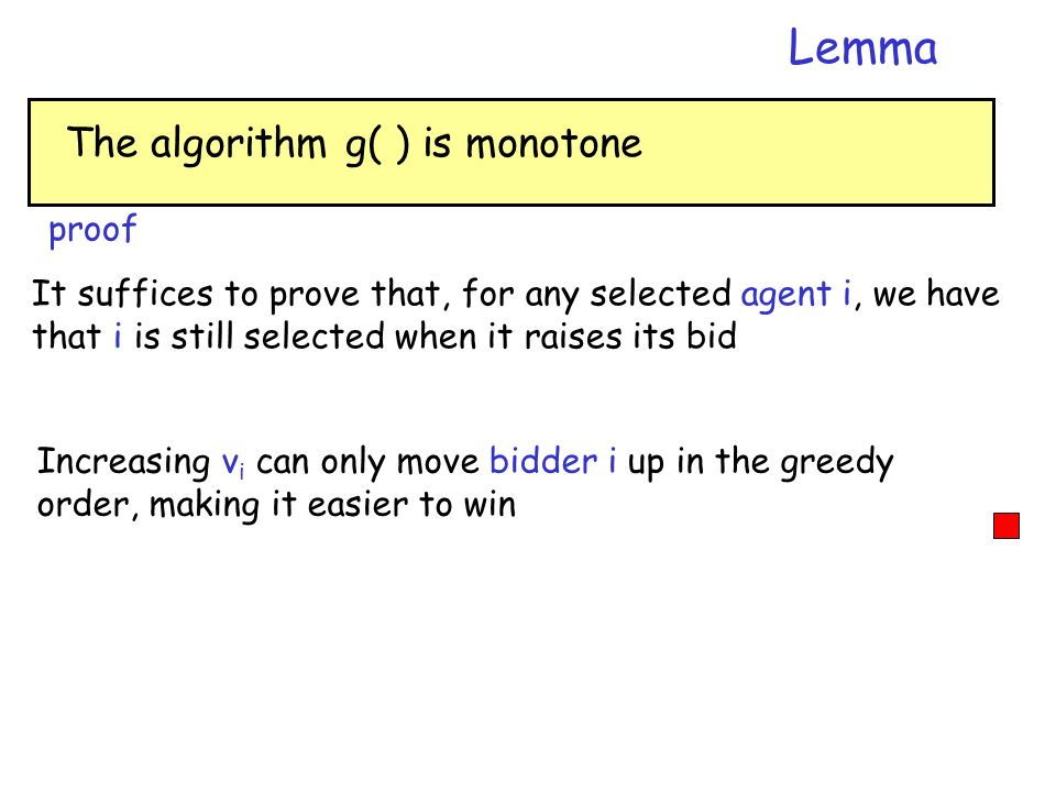 Lemma The algorithm g( ) is monotone proof