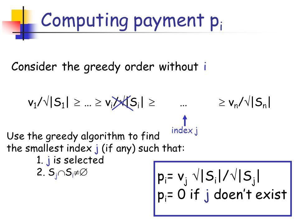 Computing payment pi pi= vj |Si|/|Sj| pi= 0 if j doen't exist