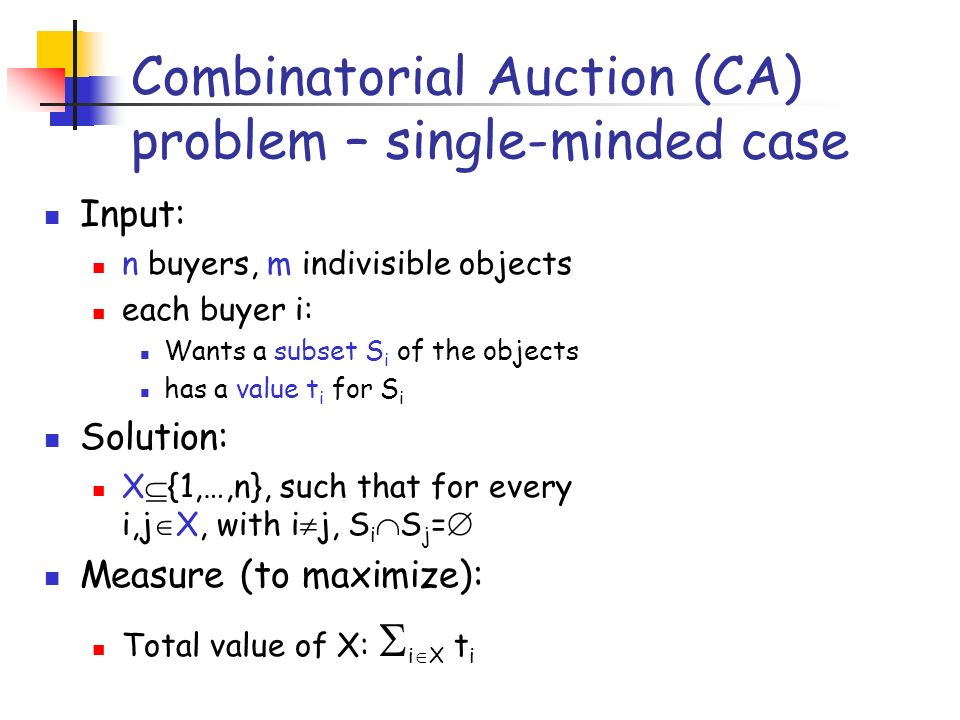 Combinatorial Auction (CA) problem – single-minded case