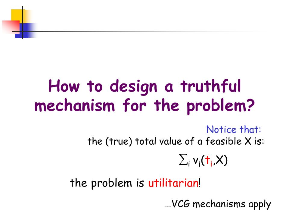 How to design a truthful mechanism for the problem