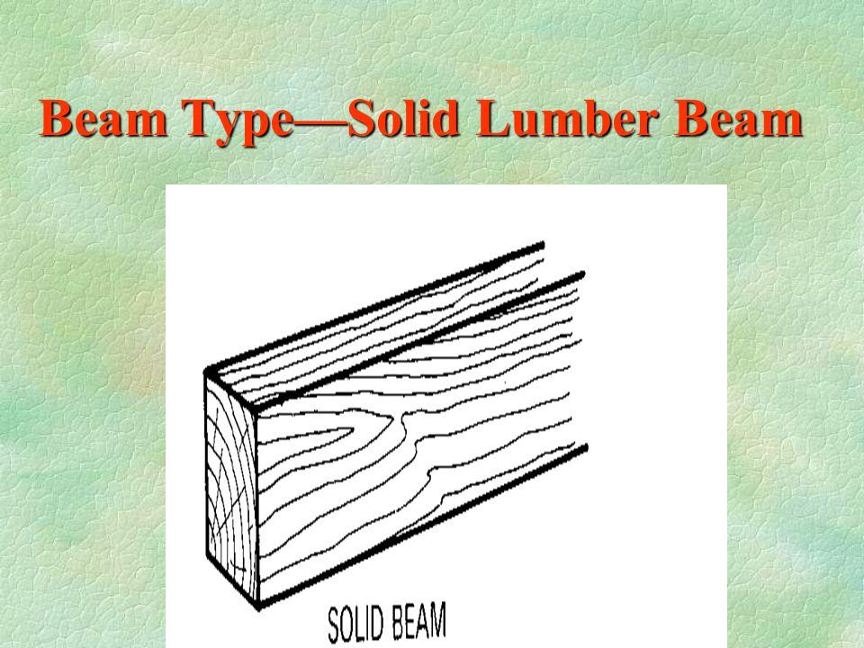 Beam Type—Solid Lumber Beam