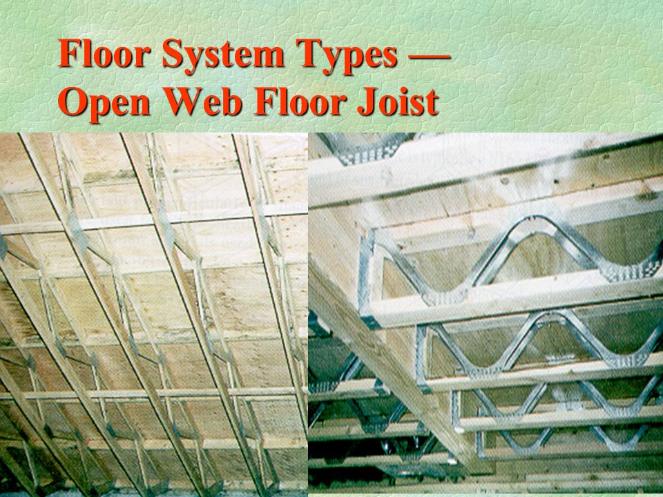 Floor systems framing of floors ppt video online download for Open web floor trusses