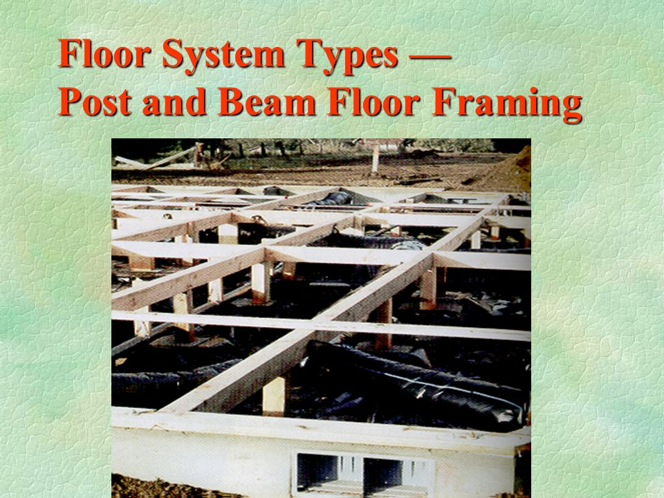Floor System Types — Post and Beam Floor Framing