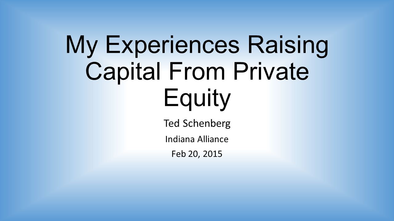 My Experiences Raising Capital From Private Equity