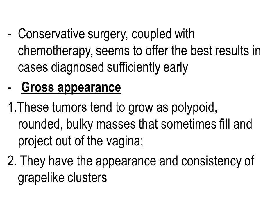 Conservative surgery, coupled with chemotherapy, seems to offer the best results in cases diagnosed sufficiently early
