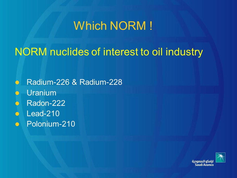Which NORM ! NORM nuclides of interest to oil industry
