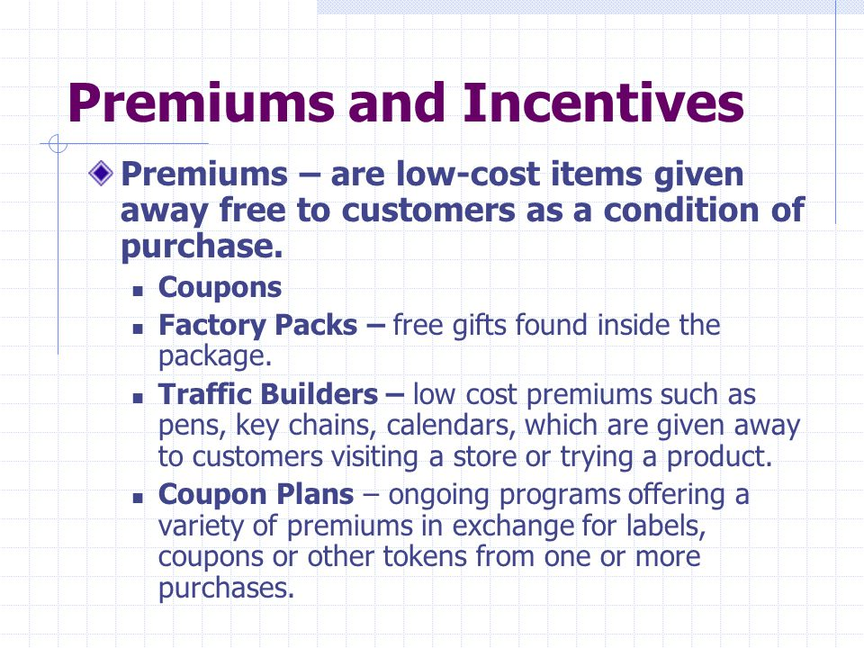 Premiums and Incentives