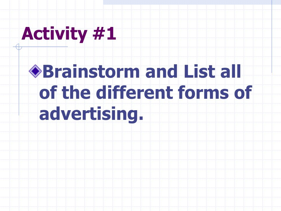 Brainstorm and List all of the different forms of advertising.
