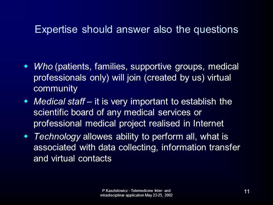 Expertise should answer also the questions