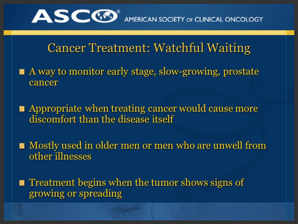 Cancer Treatment: Watchful Waiting