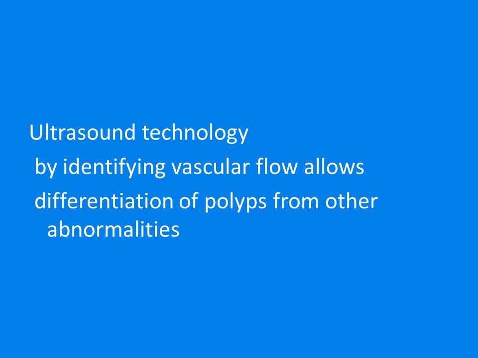 Ultrasound technology by identifying vascular flow allows