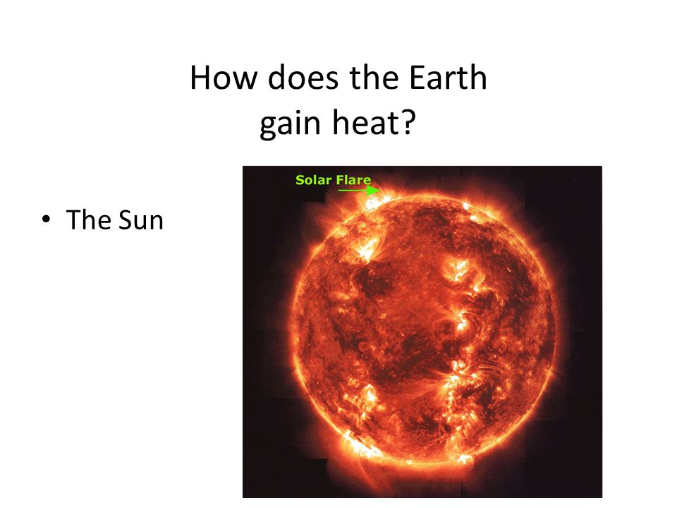 How does the Earth gain heat