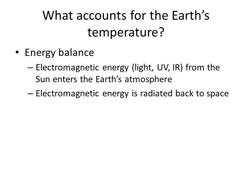 What accounts for the Earth's temperature