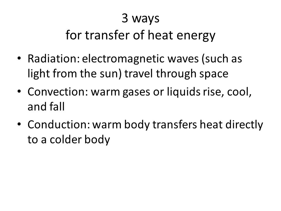 3 ways for transfer of heat energy