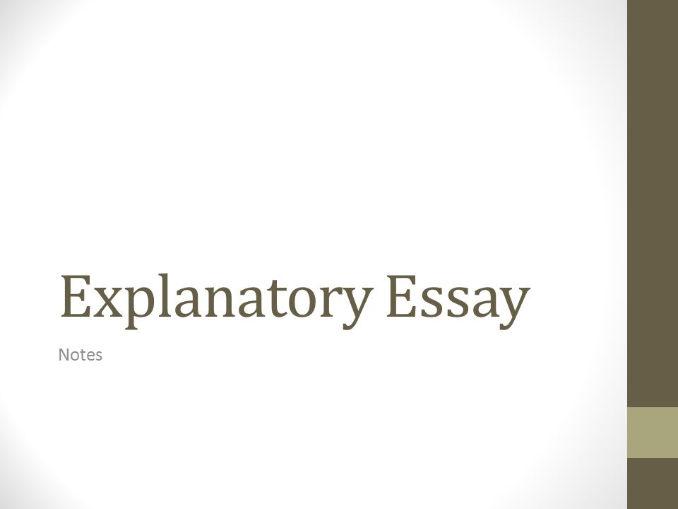 explanatory essay notes ppt video online  1 explanatory essay notes
