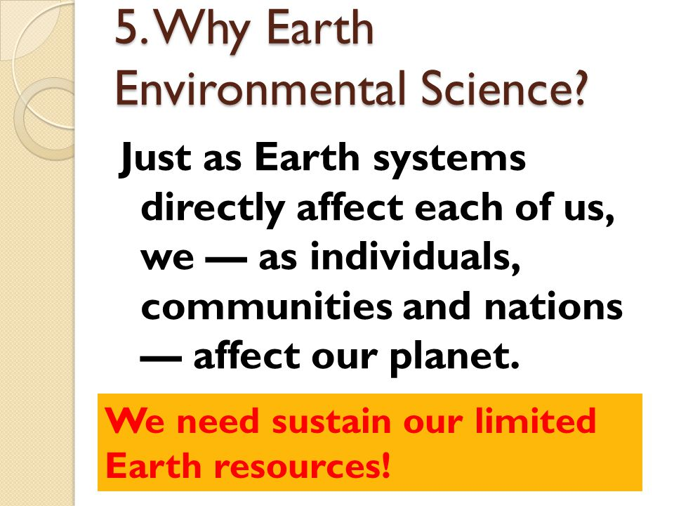5. Why Earth Environmental Science