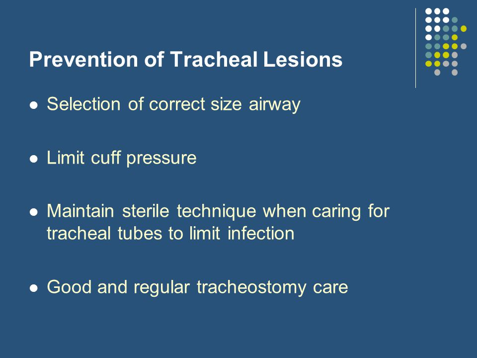 Prevention of Tracheal Lesions