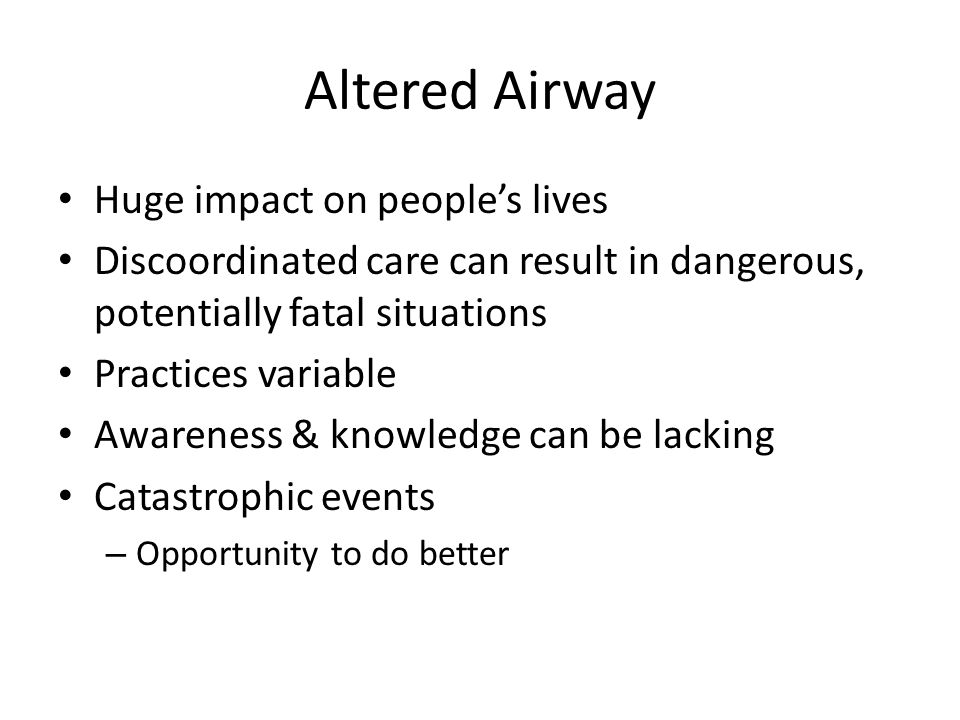 Altered Airway Huge impact on people's lives