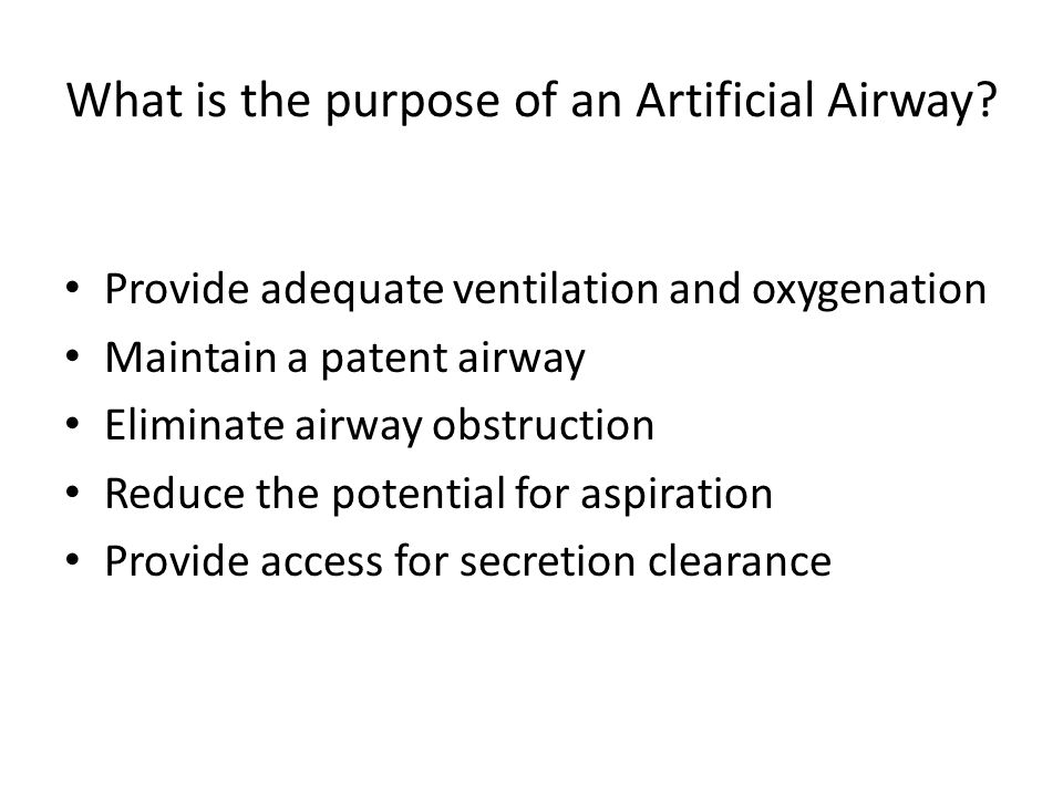 What is the purpose of an Artificial Airway