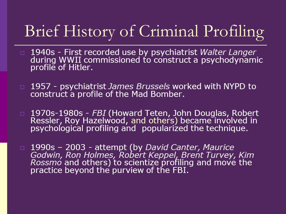 an introduction to the history of psychological profiling Introduction to the field of psychological assessment test design,  the criminal  justice system history of offender treatment and the relative merits of different   the main psychological principles upon which criminal profiling is based and.